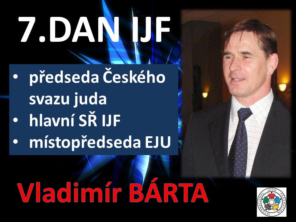 7.DAN IJF Vladimír BÁRTA předseda Českého svazu juda hlavní SŘ IJF