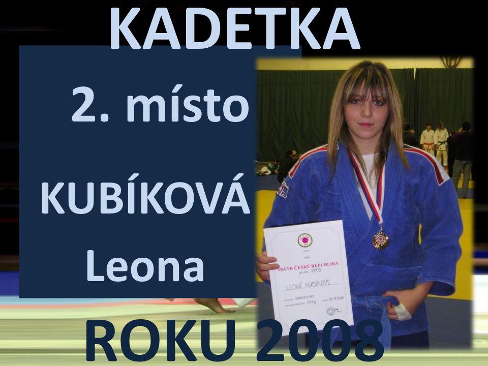 KADETKA ROKU 2008 2. místo KUBÍKOVÁ Leona