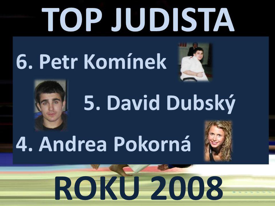 TOP JUDISTA ROKU 2008 6. Petr Komínek 5. David Dubský