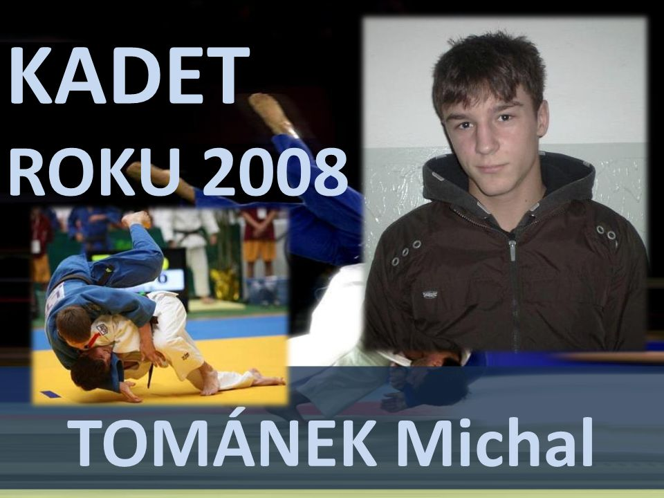 KADET ROKU 2008 TOMÁNEK Michal