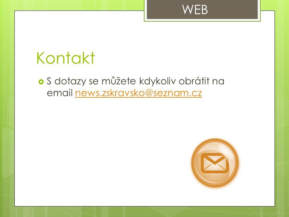 WEB Kontakt S dotazy se můžete kdykoliv obrátit na email news.zskravsko@seznam.cz