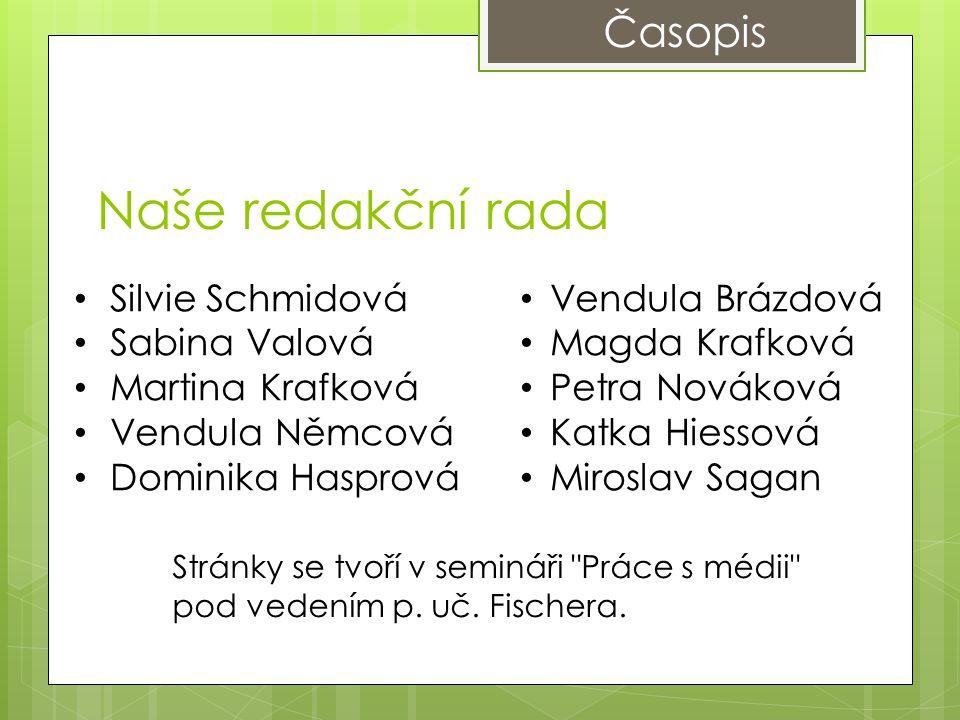 Naše redakční rada Časopis Silvie Schmidová Sabina Valová