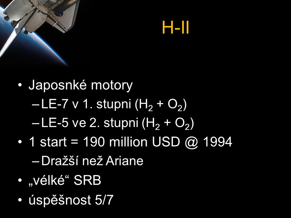 "H-II Japosnké motory 1 start = 190 million USD @ 1994 ""vélké SRB"