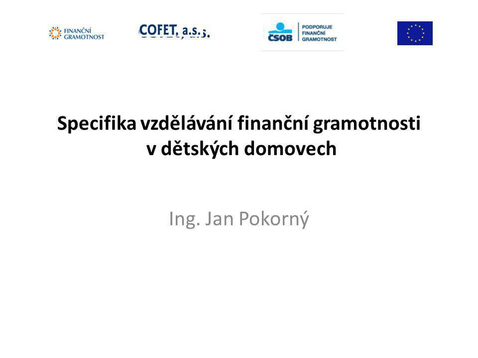 Specifika vzdělávání finanční gramotnosti v dětských domovech