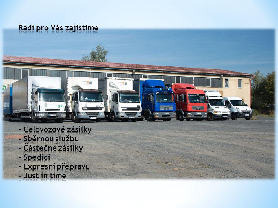 Rádi pro Vás zajistíme - Celovozové zásilky - Sběrnou službu - Částečné zásilky - Spedici - Expresní přepravu - Just in time