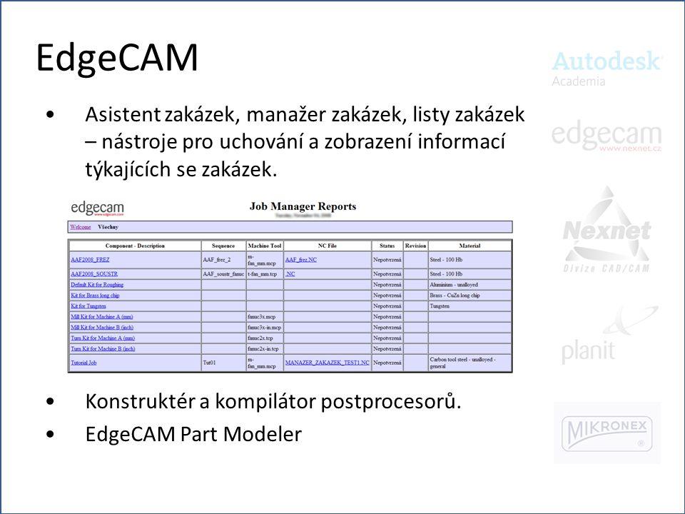 EdgeCAM Asistent zakázek, manažer zakázek, listy zakázek – nástroje pro uchování a zobrazení informací týkajících se zakázek.