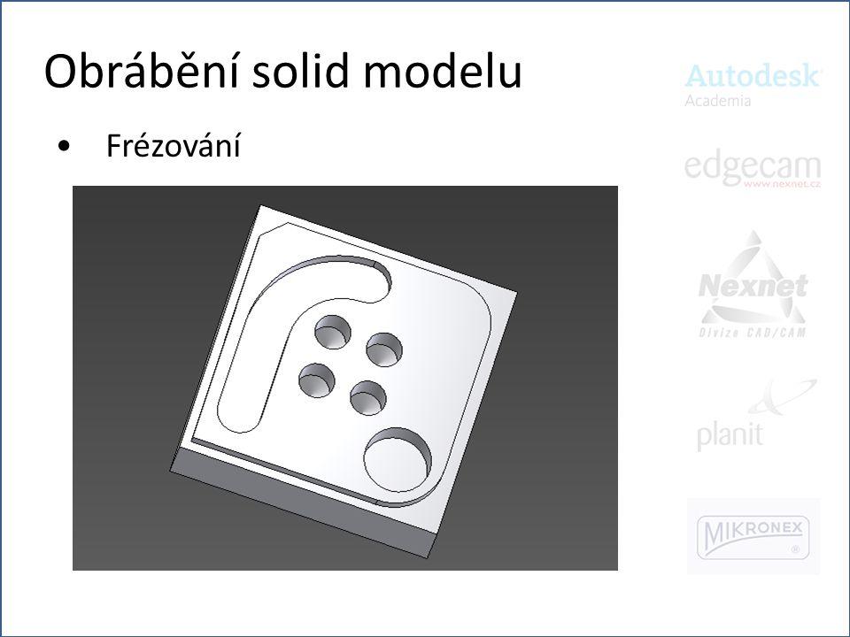 Obrábění solid modelu Frézování
