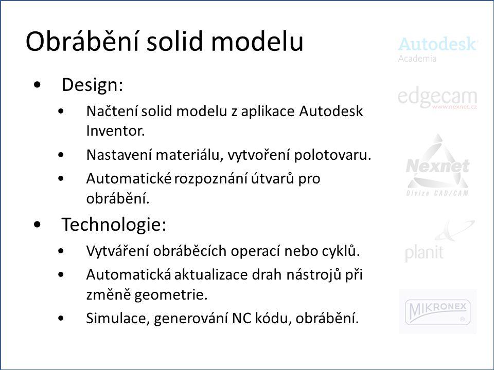 Obrábění solid modelu Design: Technologie: