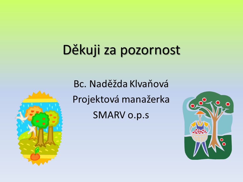 Bc. Naděžda Klvaňová Projektová manažerka SMARV o.p.s