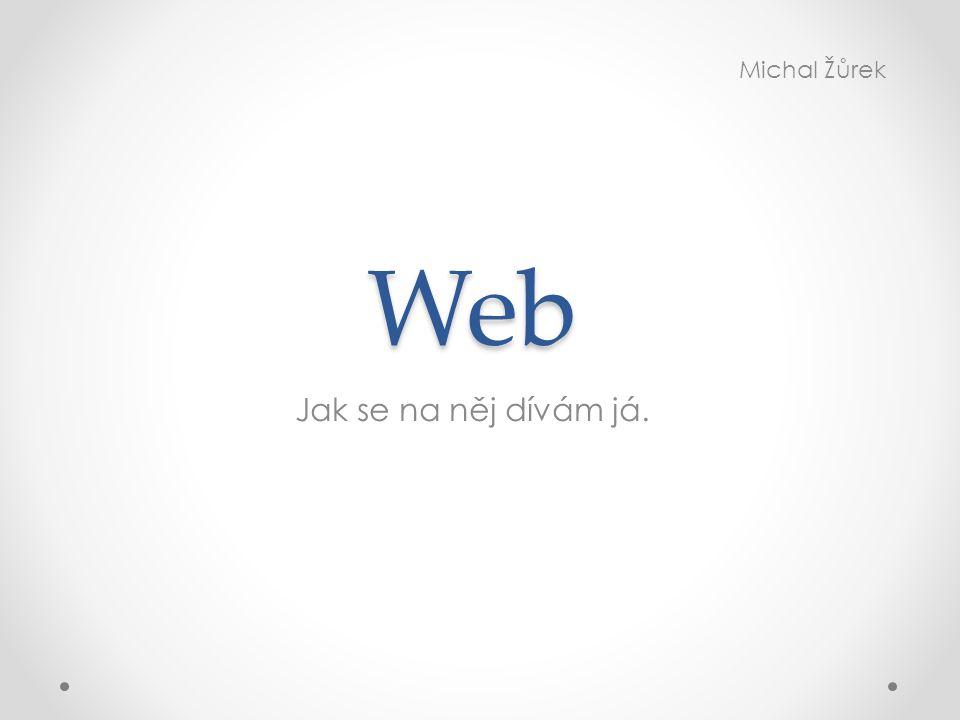 Web Michal Žůrek Jak se na něj dívám já.
