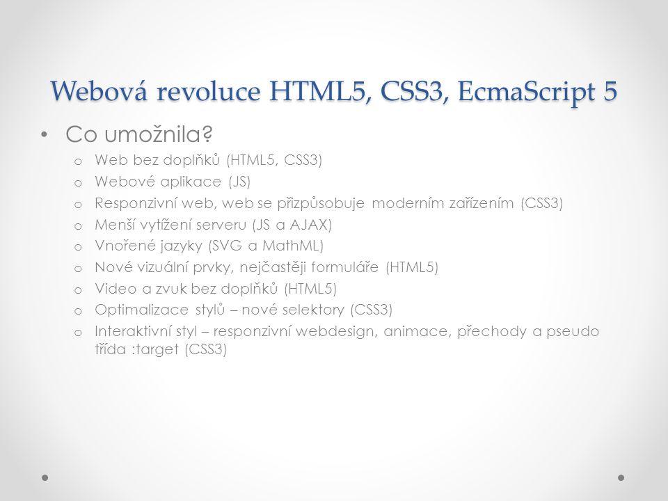Webová revoluce HTML5, CSS3, EcmaScript 5