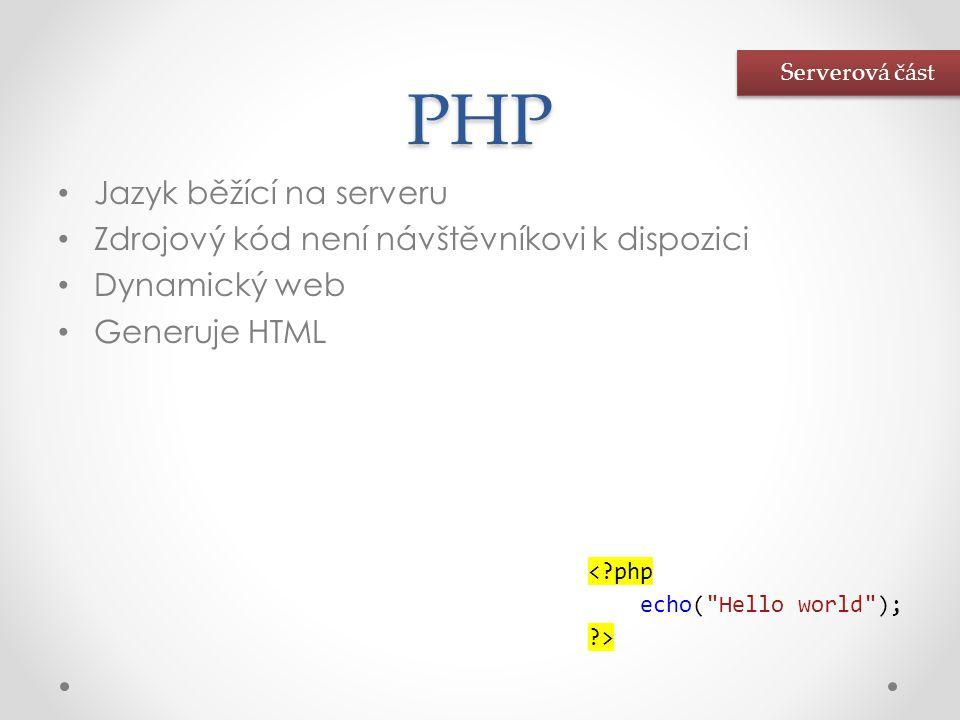 PHP Jazyk běžící na serveru