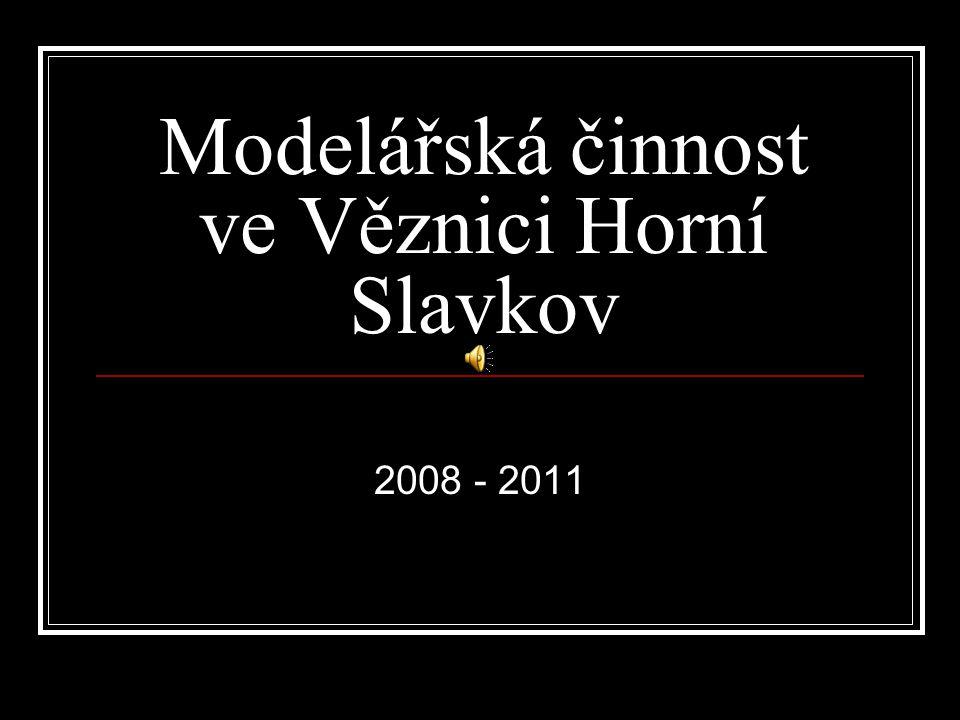 Modelářská činnost ve Věznici Horní Slavkov