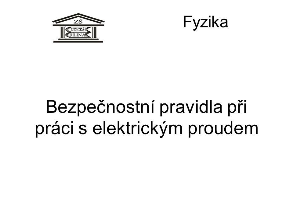 Bezpečnostní pravidla při práci s elektrickým proudem