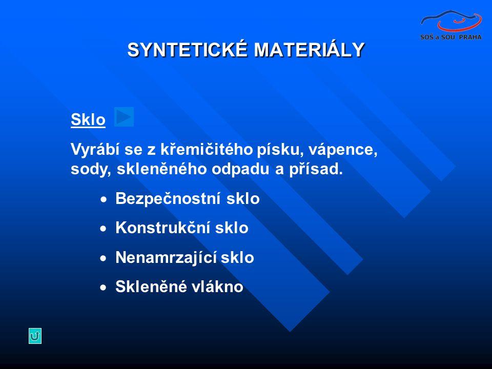 SYNTETICKÉ MATERIÁLY Sklo