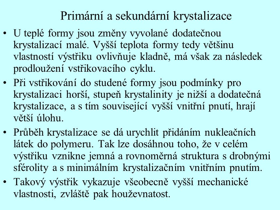 Primární a sekundární krystalizace