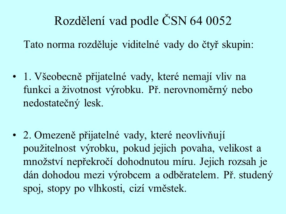 Rozdělení vad podle ČSN 64 0052