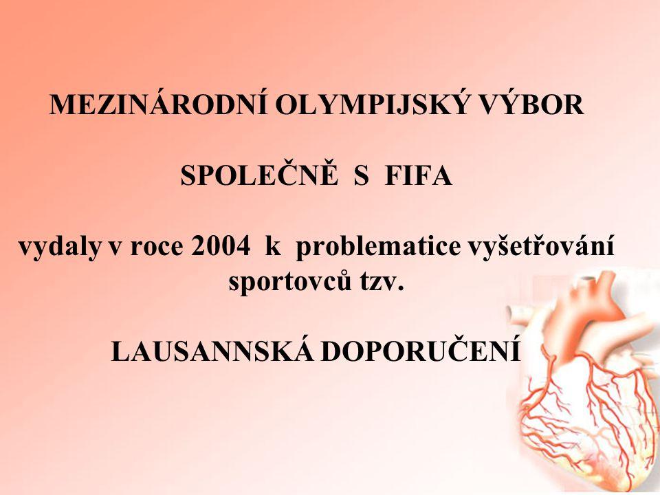 MEZINÁRODNÍ OLYMPIJSKÝ VÝBOR SPOLEČNĚ S FIFA vydaly v roce 2004 k problematice vyšetřování sportovců tzv.