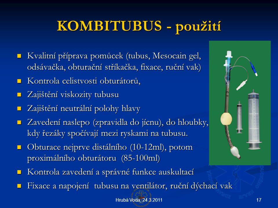 KOMBITUBUS - použití Kvalitní příprava pomůcek (tubus, Mesocain gel, odsávačka, obturační stříkačka, fixace, ruční vak)
