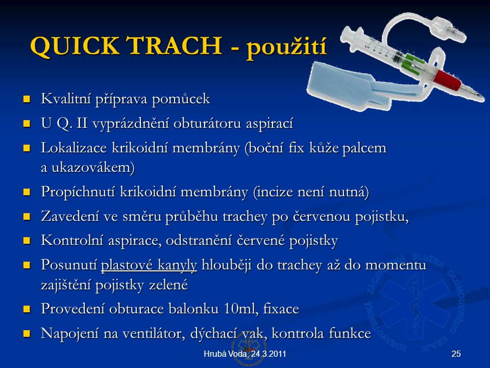 QUICK TRACH - použití Kvalitní příprava pomůcek