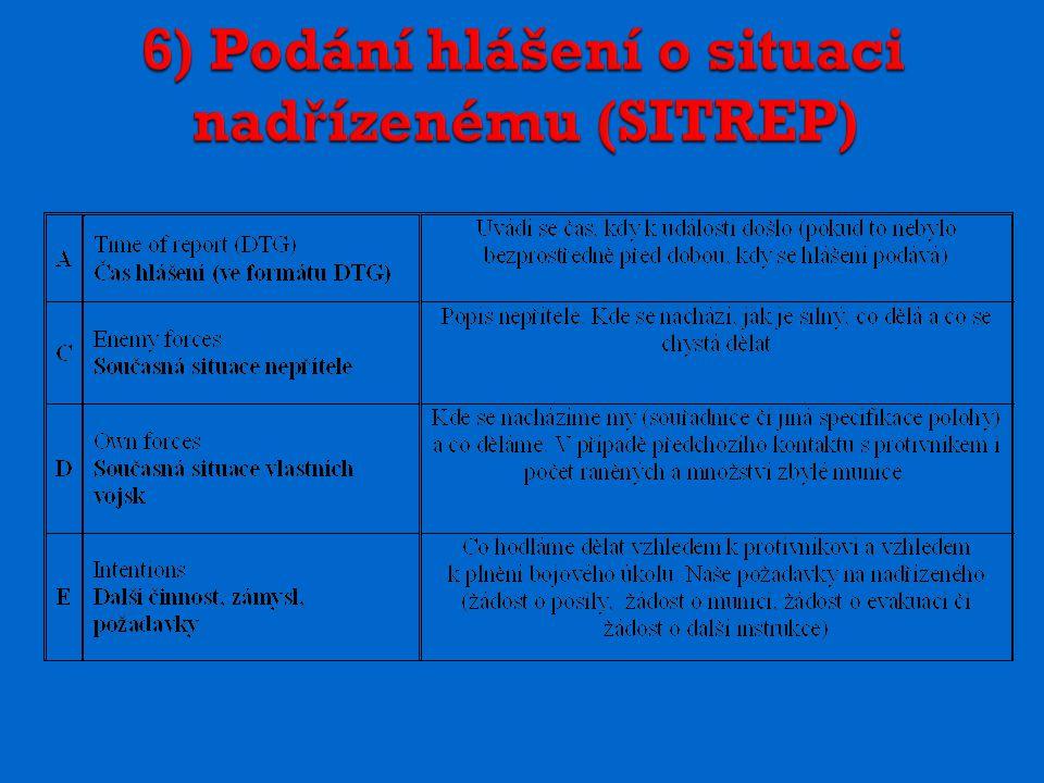 6) Podání hlášení o situaci nadřízenému (SITREP)