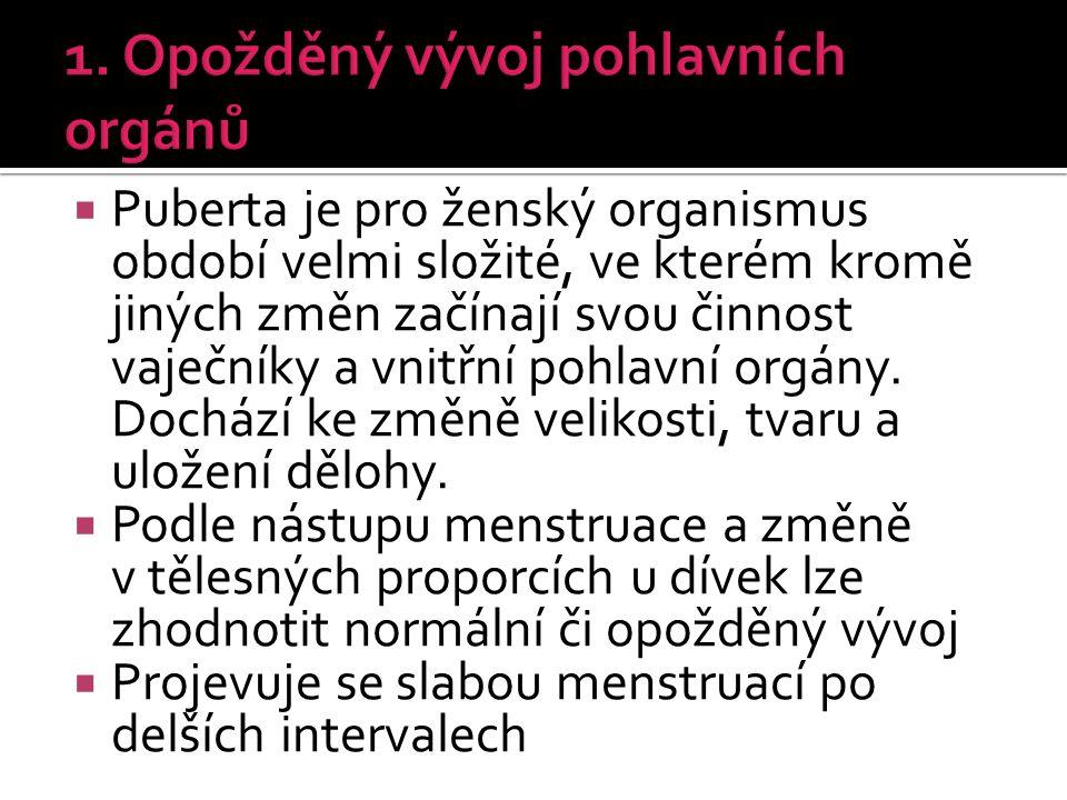 1. Opožděný vývoj pohlavních orgánů