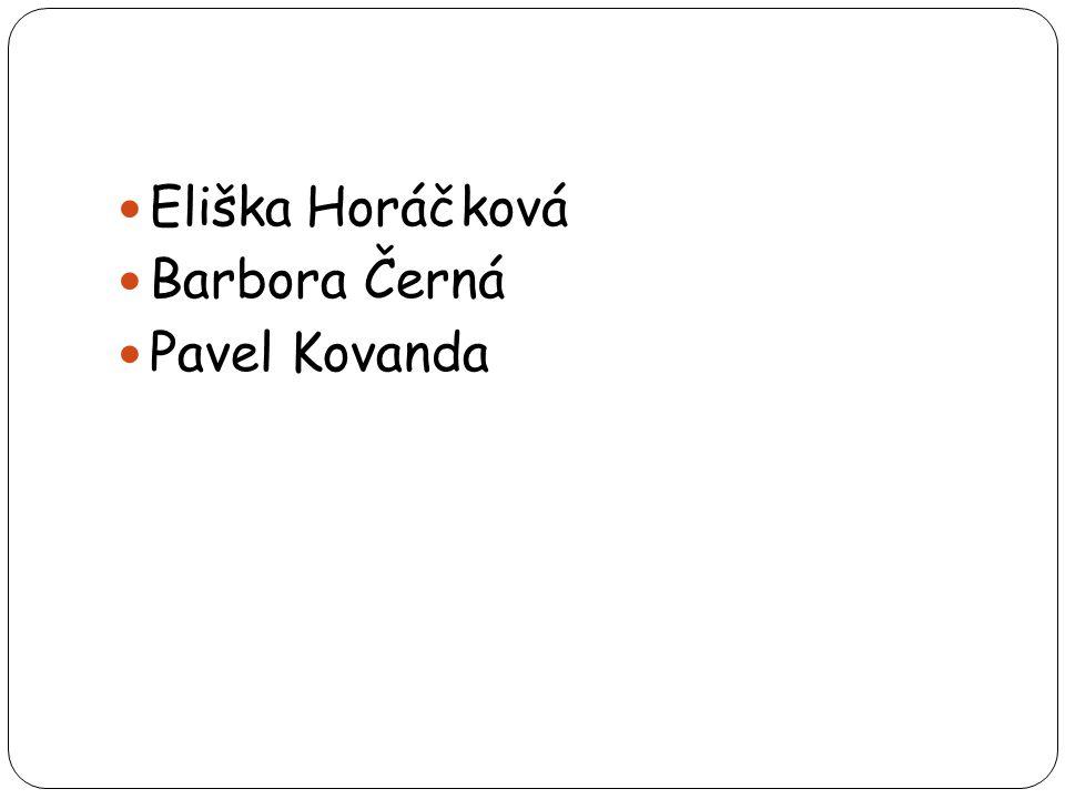 Eliška Horáčková Barbora Černá Pavel Kovanda