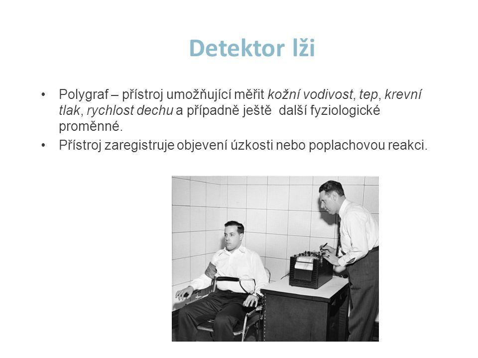 Detektor lži Polygraf – přístroj umožňující měřit kožní vodivost, tep, krevní tlak, rychlost dechu a případně ještě další fyziologické proměnné.