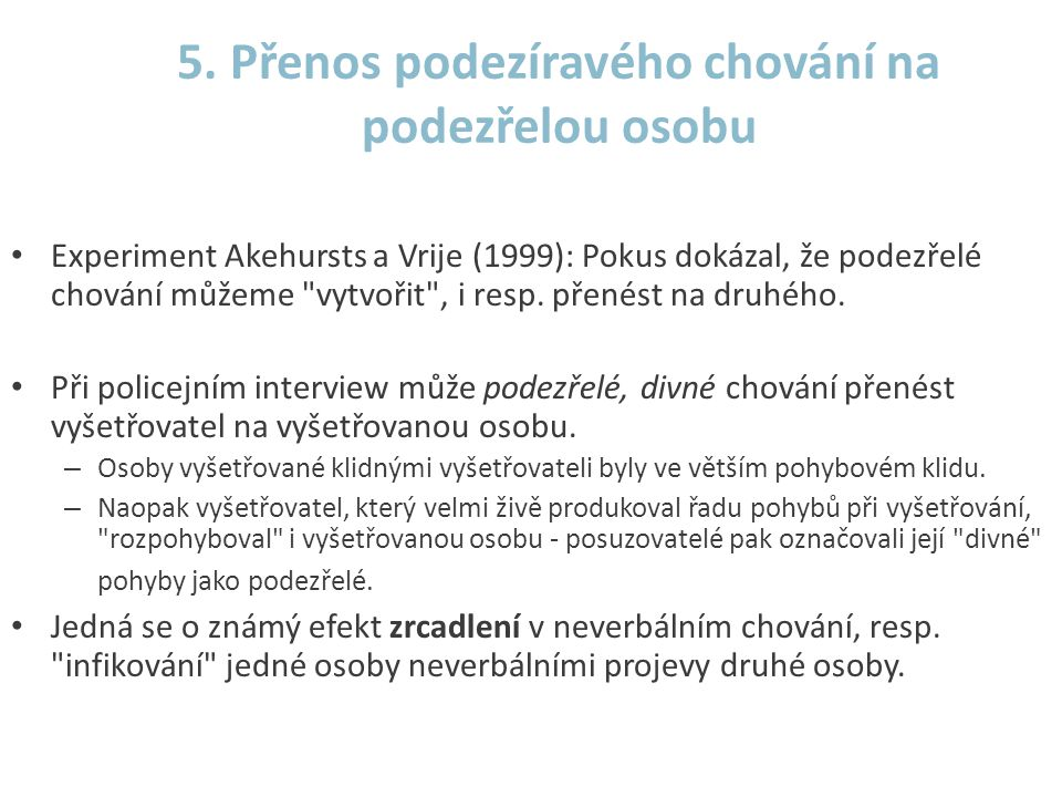 5. Přenos podezíravého chování na podezřelou osobu