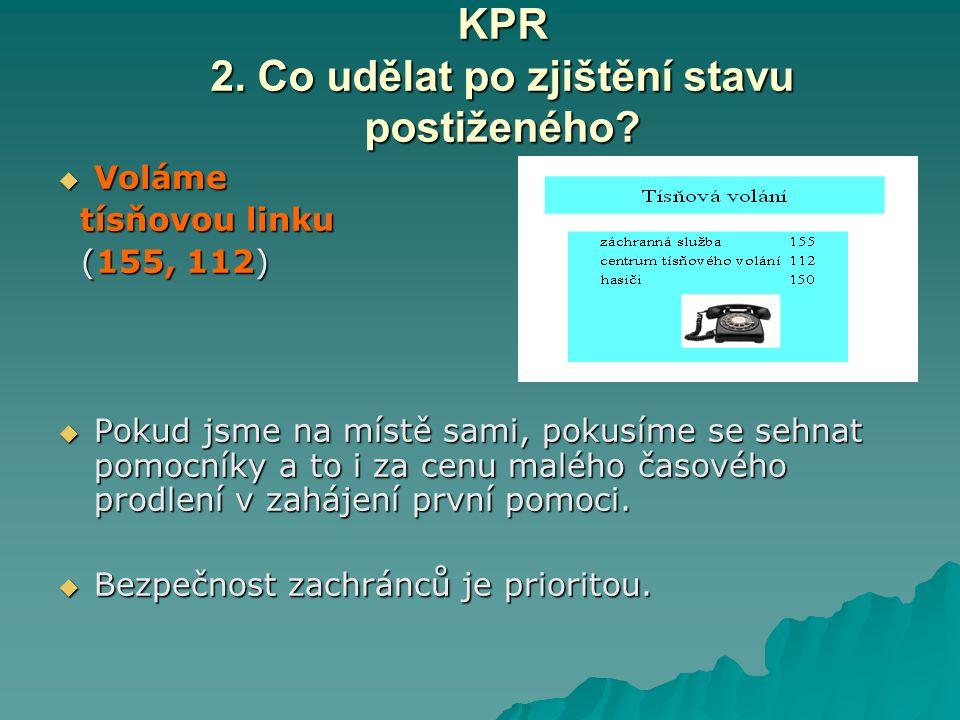 KPR 2. Co udělat po zjištění stavu postiženého