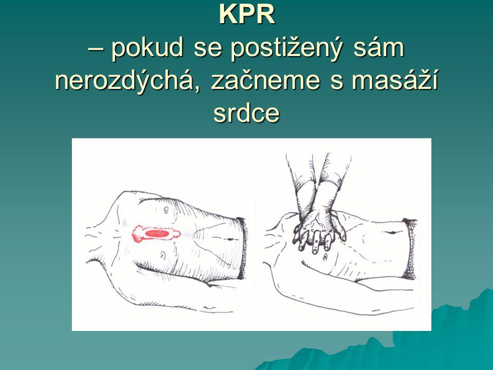 KPR – pokud se postižený sám nerozdýchá, začneme s masáží srdce