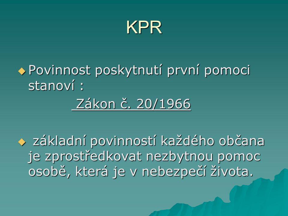 KPR Povinnost poskytnutí první pomoci stanoví : Zákon č. 20/1966