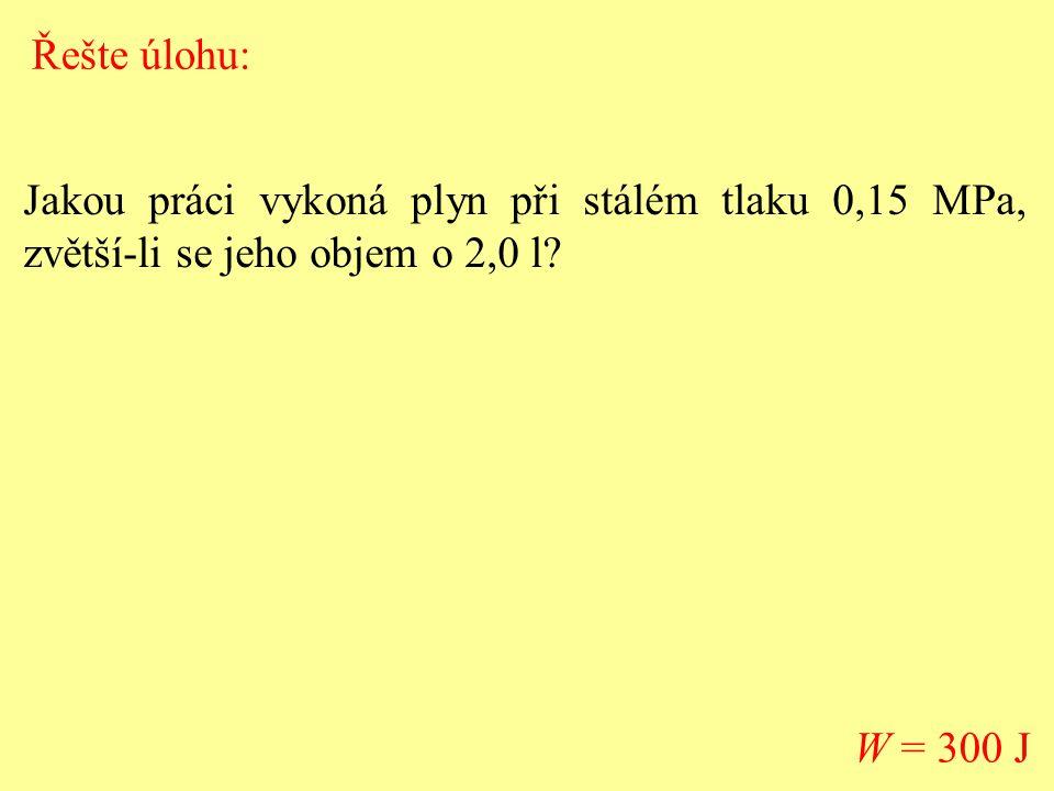 Řešte úlohu: Jakou práci vykoná plyn při stálém tlaku 0,15 MPa, zvětší-li se jeho objem o 2,0 l.