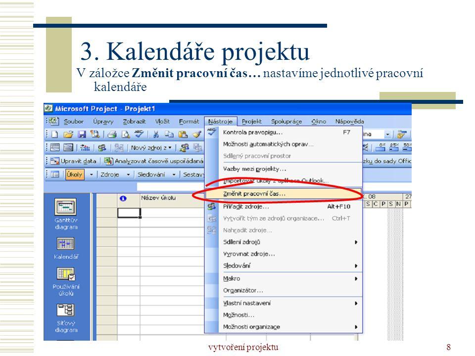 3. Kalendáře projektu V záložce Změnit pracovní čas… nastavíme jednotlivé pracovní kalendáře.