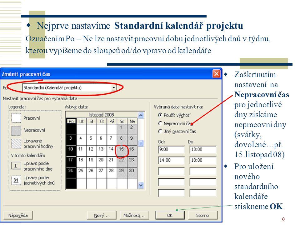 Nejprve nastavíme Standardní kalendář projektu