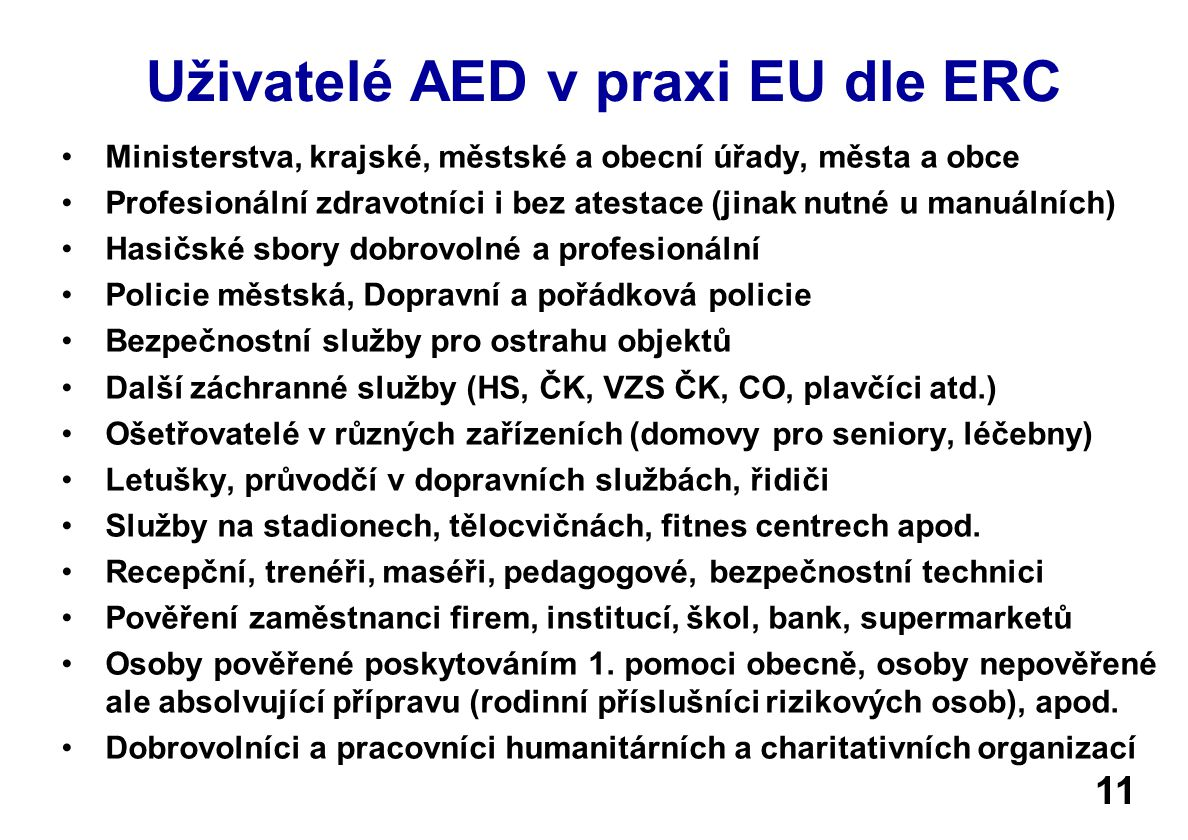 Uživatelé AED v praxi EU dle ERC