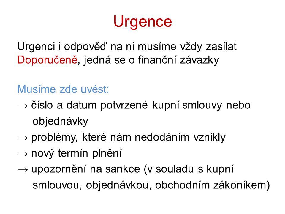 Urgence Urgenci i odpověď na ni musíme vždy zasílat Doporučeně, jedná se o finanční závazky. Musíme zde uvést: