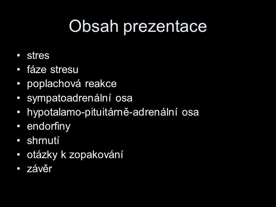 Obsah prezentace stres fáze stresu poplachová reakce