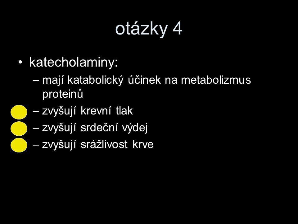 otázky 4 katecholaminy: