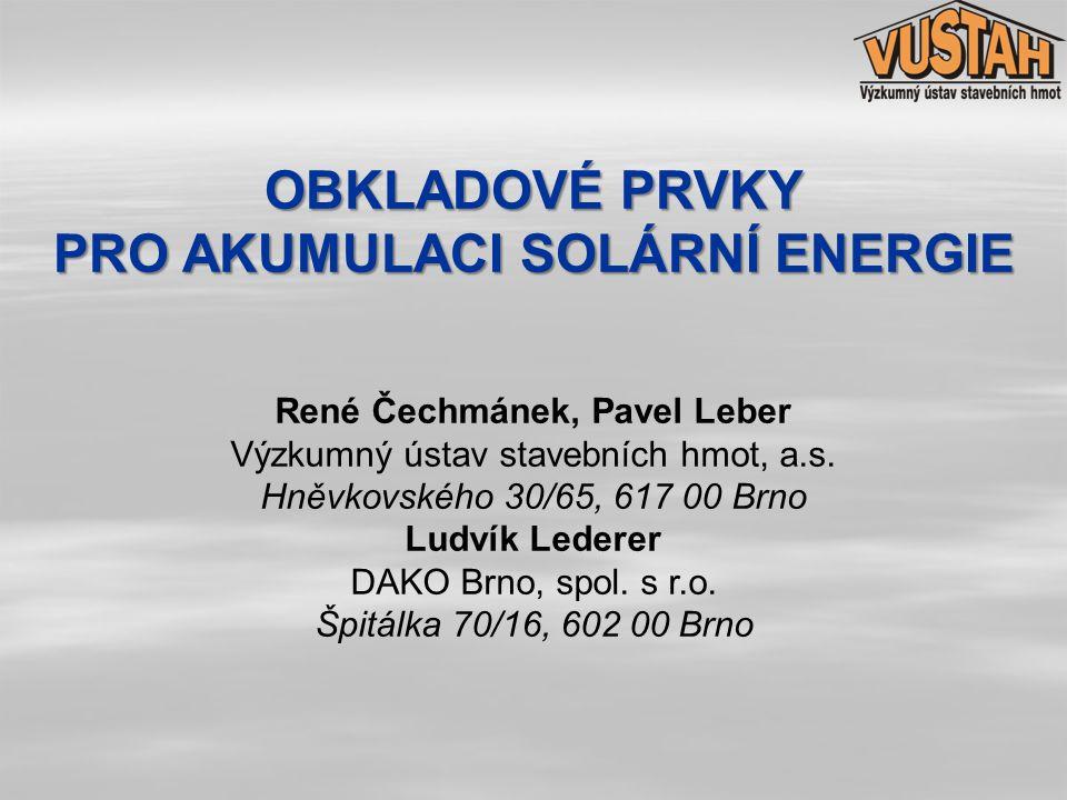 PRO AKUMULACI SOLÁRNÍ ENERGIE René Čechmánek, Pavel Leber