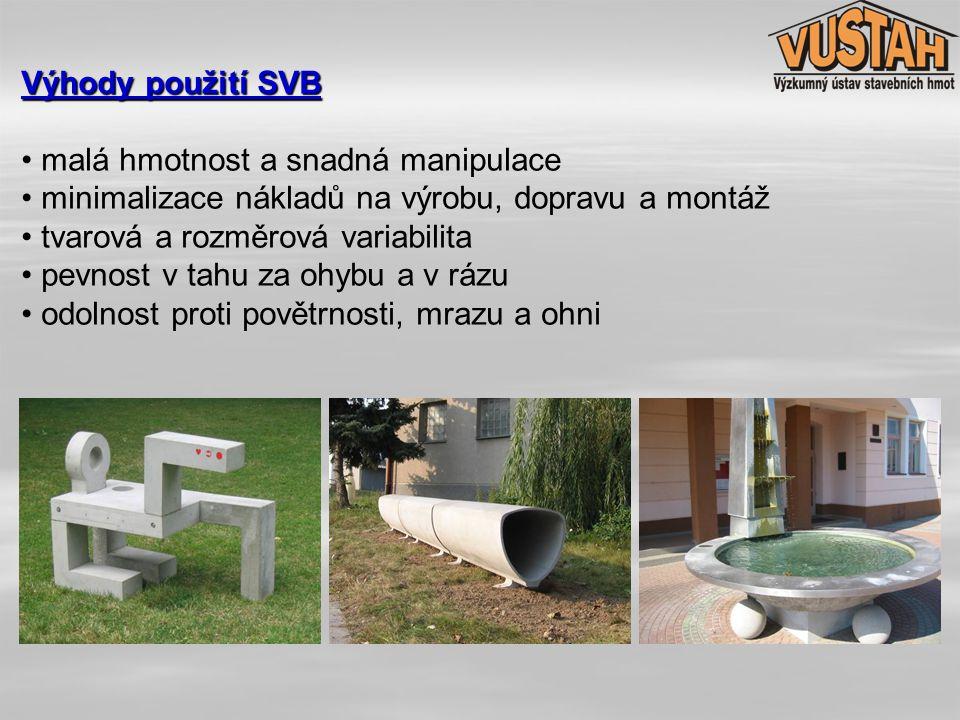 Výhody použití SVB malá hmotnost a snadná manipulace. minimalizace nákladů na výrobu, dopravu a montáž.