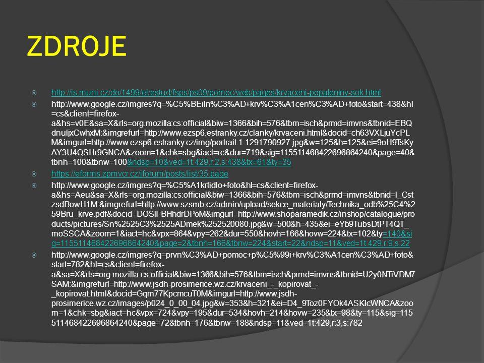 ZDROJE http://is.muni.cz/do/1499/el/estud/fsps/ps09/pomoc/web/pages/krvaceni-popaleniny-sok.html.