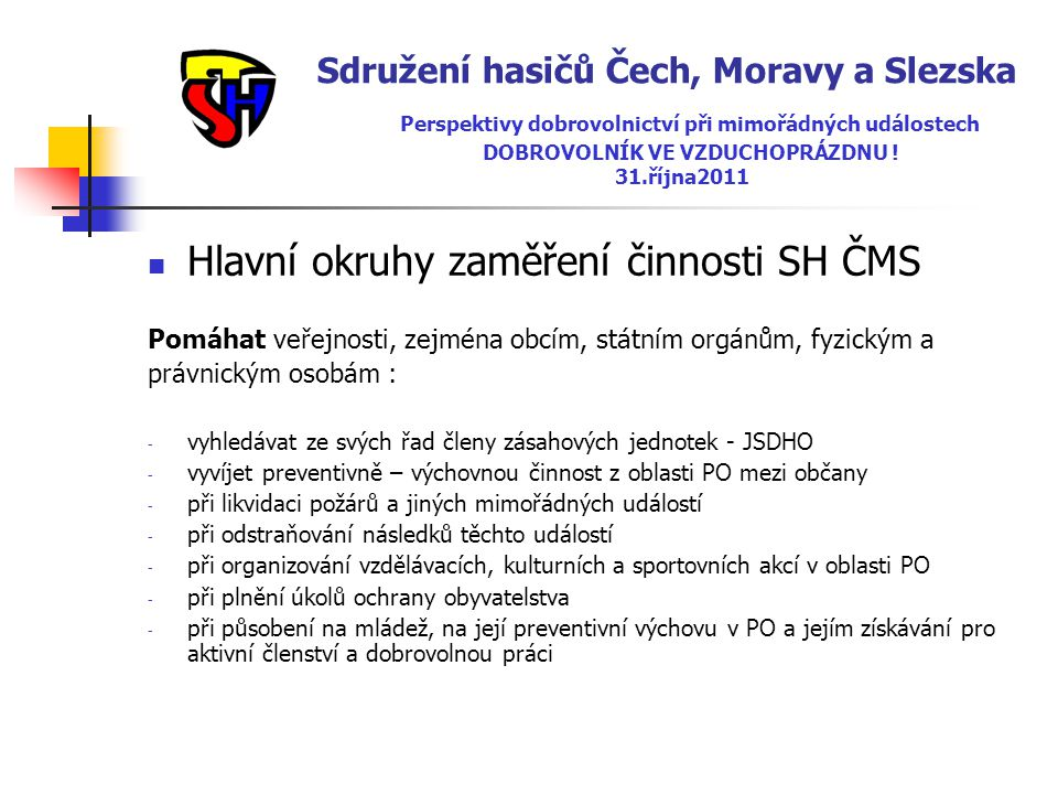 Hlavní okruhy zaměření činnosti SH ČMS