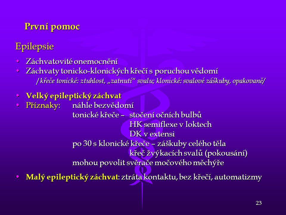 První pomoc Epilepsie Záchvatovité onemocnění