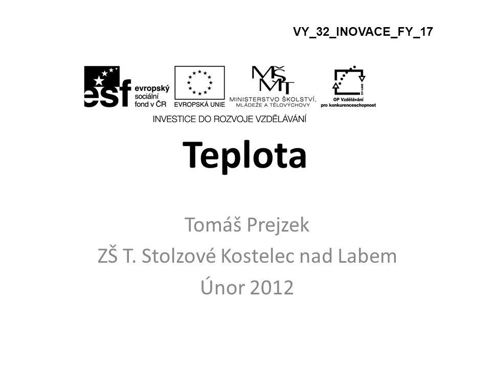 Tomáš Prejzek ZŠ T. Stolzové Kostelec nad Labem Únor 2012