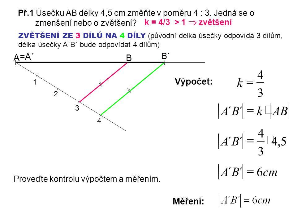k 3 4 = AB k B A ´ × = B A 5 , 4 3 ´ × = cm B A 6 ´ = A =A´ B´ B