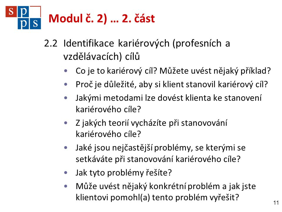 Modul č. 2) … 2. část 2.2 Identifikace kariérových (profesních a vzdělávacích) cílů. Co je to kariérový cíl Můžete uvést nějaký příklad