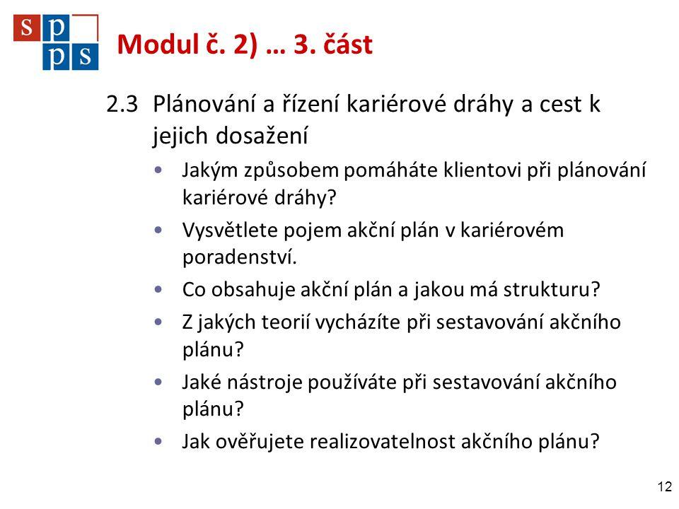 Modul č. 2) … 3. část 2.3 Plánování a řízení kariérové dráhy a cest k jejich dosažení.