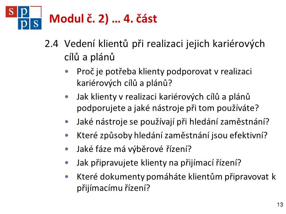 Modul č. 2) … 4. část 2.4 Vedení klientů při realizaci jejich kariérových cílů a plánů.