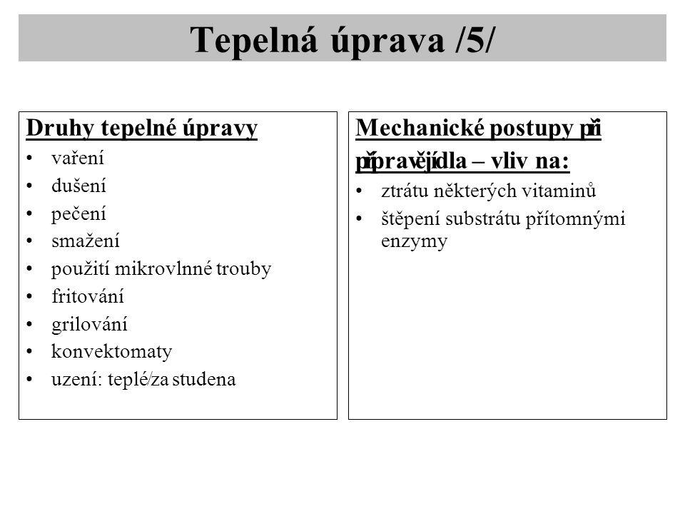 Tepelná úprava /5/ Druhy tepelné úpravy Mechanické postupy při